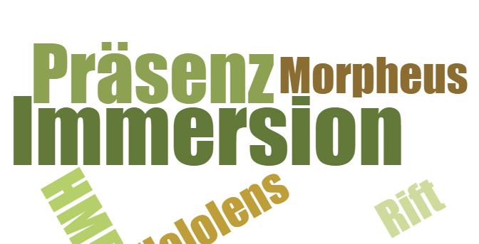 Immersion und Präsenz: Die neuen Buzzwords